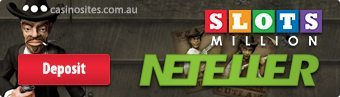 Slots Million Casino - Neteller AUD deposits accepted