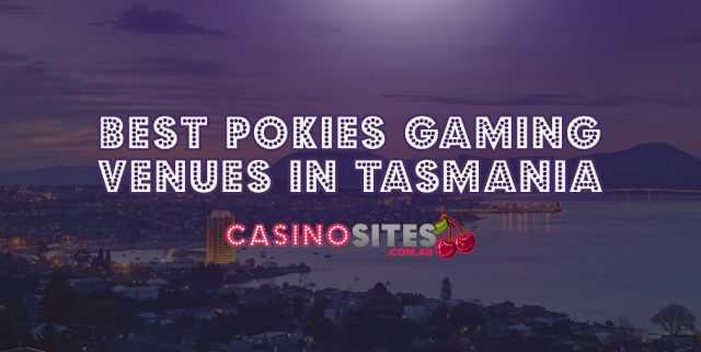 Where to play pokies machines in Tasmania, Australia