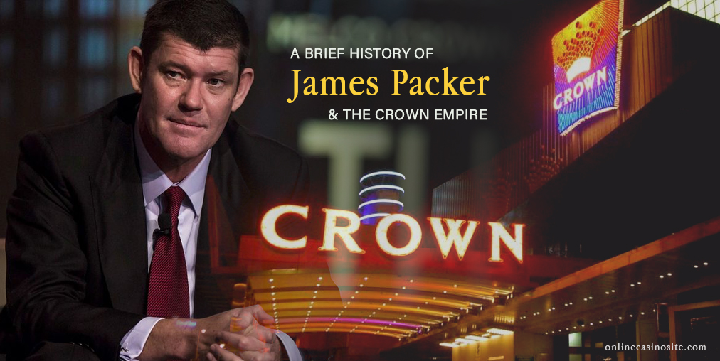 The History of James Packer & Crown Casino